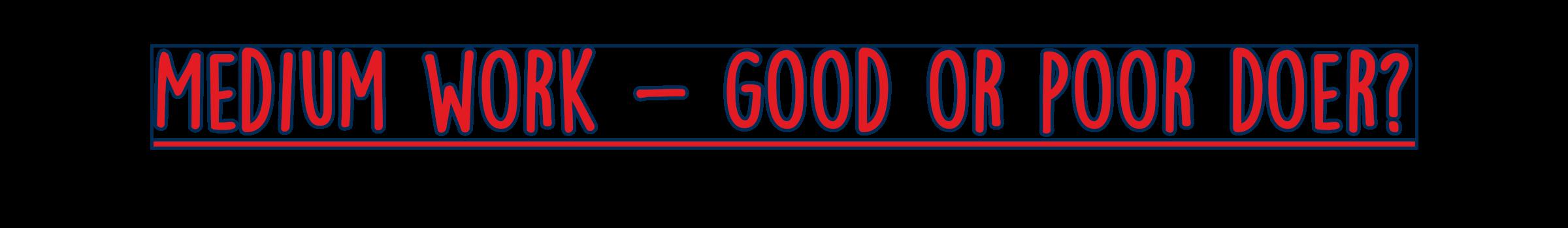 medium-work-good-or-bad-doer-2.png