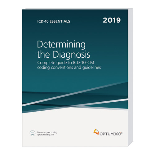 ICD-10 Essentials: Determining the Diagnosis is a companion resource for ICD-10-CM that provides in-depth explanations of everything from the basic format and structure of the ICD-10-CM code set to appropriate application of the coding