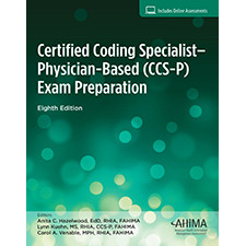 The Certified Coding Specialist–Physician-based (CCS-P) Exam Preparation, Eighth Edition will give you the confidence to master the CCS-P certification exam.