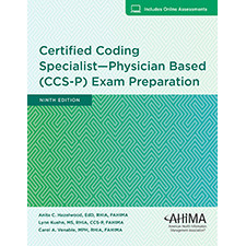 The Certified Coding Specialist–Physician-based (CCS-P) Exam Preparation, Ninth Edition will give you the confidence to master the CCS-P certification exam.