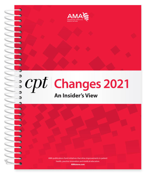 For a better understanding of the latest revisions to the CPT® code set, rely on the best-selling CPT® Changes 2021:  An Insider's View. Find the meaning behind all the changes included in the AMA's CPT® 2021 Professional Edition codebook. Invest in this annual publication and get the insider's perspective into the CPT code set directly from the source—the American Medical Association.