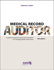 Medical Record Auditor, fourth edition. A guide to improving clinical documentation in a changing health environment
