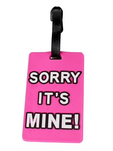 Sorry It's Mine Luggage Tag