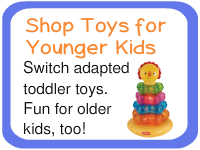 Switch adapted toys for toddlers with special needs