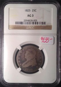 1825 CAPPED BUST QUARTER NGC CERTIFIED AG 3