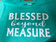 Blessed Beyond T-Shirt