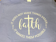 Faith Makes Possible T-Shirt