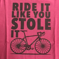 Ride It ; Stole It T-Shirt