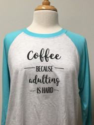 Coffee Adulting Raglan 3/4 Sleeve Top