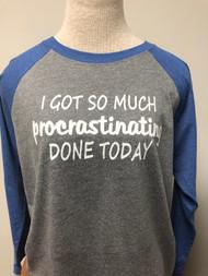 Procrastinating Raglan 3/4 Sleeve Top