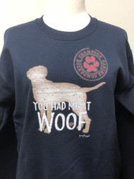 You Had Me At Woof (Dog) Sweatshirt