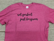 Not Perfect, Just Forgiven Tee