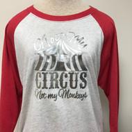 Not My Circus 3/4 Raglan Sleeve Top