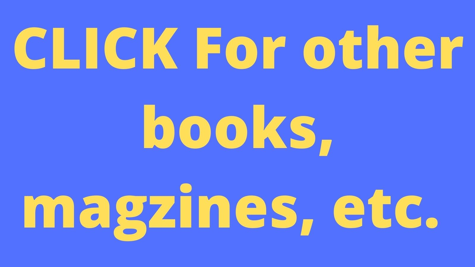 click-for-other-books-magzines-etc..jpg
