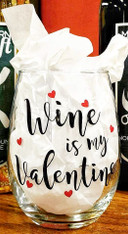Wine Is My Valentine Stemless Wine Glass