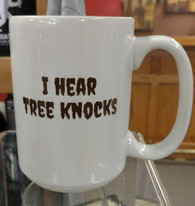 I Hear Tree Knocks Mug