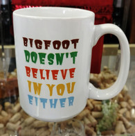 Bigfoot Doesn't Believe Mug