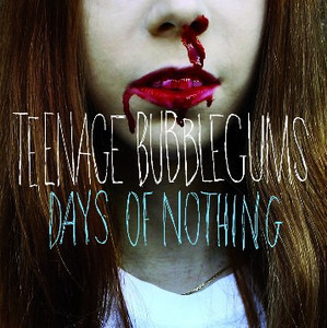 "CD Teenage Bubblegums ""Days Of Nothing"""
