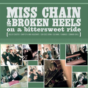 "CD Miss Chain & The Broken Heels ""On A Bittersweet Ride"""