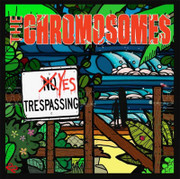 The Chromosomes Yes Trespassing 2013