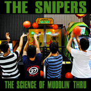 "CD The Snipers ""The Science Of Muddlin' Thru"