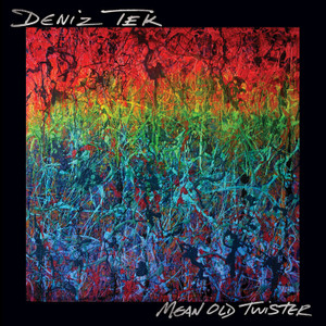 "LP Deniz Tek ""Mean Old twister"""