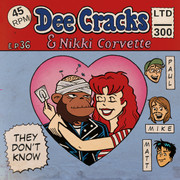 "7"" DeeCracks & Nikki Corvette ""They Don't Know"""