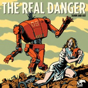 "LP The Real Danger ""Down and Out"""