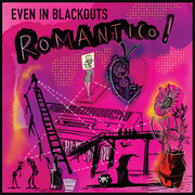 "LP Even In Blackouts ""Romantico!"""