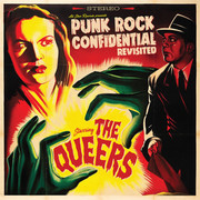 "LP The Queers ""Punk Rock Confidential Revisited"""