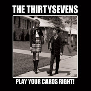 """Cd The Thirtysevens """"Play Your Cards Right"""""""