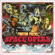 Proton Packs Space Opera punk rock
