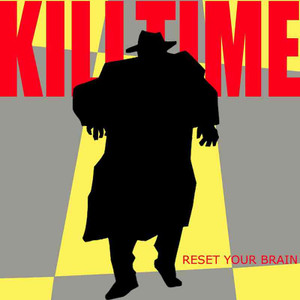 Killtime reset your brain