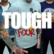 Tough, Four