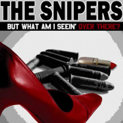 "The Snipers ""But What Am I Seein' Over There?"