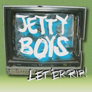 "LP Jetty Boys ""Let 'Er Rip!"""