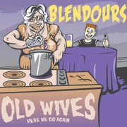 "LP Old Wives / The Blendours ""Here We Go Again"""