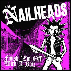 "CD The Nailheads ""Finish 'Em Off With A Bat!"""