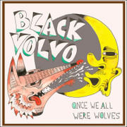 "CD Black Volvo ""Once We All Were Wolves"""