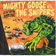 "Mighty Goose / The Snipers ""We can't wait for monday night"""