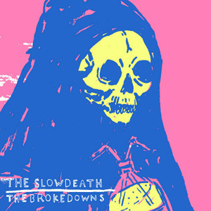split The Slow Death / The Brokedowns