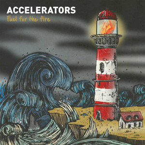 """Accelerators """"Fuel For The Fire"""""""