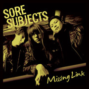 "Sore Subjects ""Missing Link"""