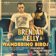 "Brendan Kelly & The Wandering Birds ""I'd Rather Die Than Live Forever"""