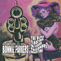 "The Bonnie Parkers ""The Olive Floating in Your Poisonous Martini"""