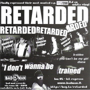 "Retarded ""I Don't Wanna Be Trained"""