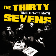 "CD The Thirtysevens ""Time Travel Math"""