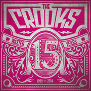 "7"" The Crooks ""15 Wasted Years"""