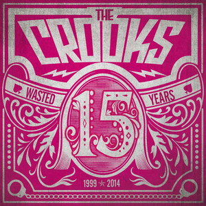"""7"""" The Crooks """"15 Wasted Years"""""""