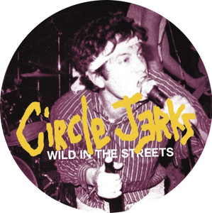 "7"" picture Circle Jerks ""Wild In The Streets"""